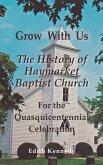 Grow With Us: The History of Haymarket Baptist Church