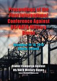 Proceedings of the First International Conference Against US/NATO Military Bases