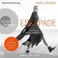 Escapade: Der Aufbruch in die Freiheit (Gekürzte Autorinnenlesung) (MP3-Download) - Bäumer, Marie