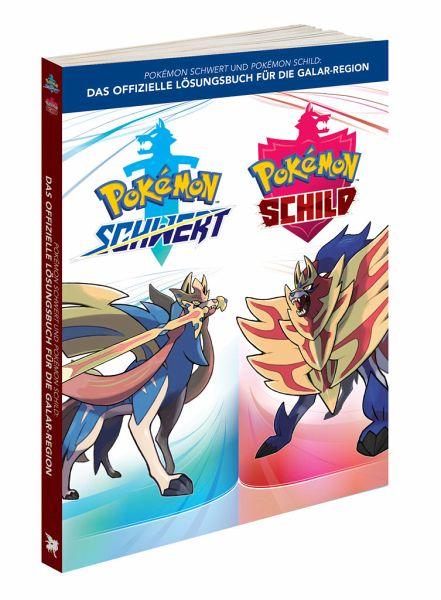 Pokémon Schwert und Pokémon Schild - Das offizielle Lösungsbuch für die Galar Region