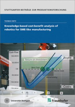 Knowledge-based cost-benefit analysis of robotics for SME-like manufacturing - Dietz, Thomas