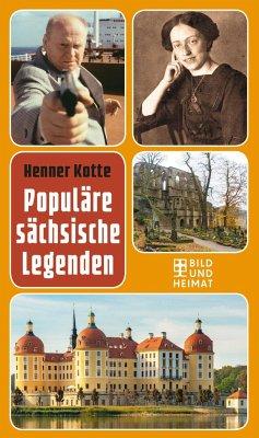 Populäre sächsische Legenden - Kotte, Henner