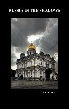 Russia in the Shadows (Hardback) - Wells, H. G.