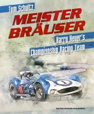 Meister Brauser, Volume 1: Harry Heuer's Championship Racing Team