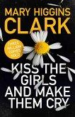 Kiss the Girls and Make Them Cry (eBook, ePUB)