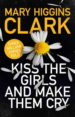 Kiss the Girls and Make Them Cry (eBook, ePUB) - Clark, Mary Higgins