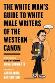 The White Man's Guide to White Male Writers of the Western Canon (eBook, ePUB)