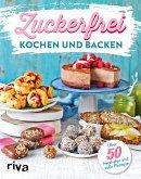 Zuckerfrei kochen und backen (eBook, PDF)
