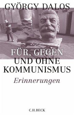 Für, gegen und ohne Kommunismus (eBook, ePUB) - Dalos, György