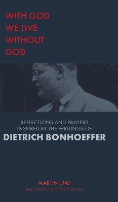With God we live without God: Reflections and prayers inspired by the writings of Dietrich Bonhoeffer
