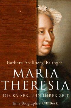 Maria Theresia (eBook, ePUB) - Stollberg-Rilinger, Barbara