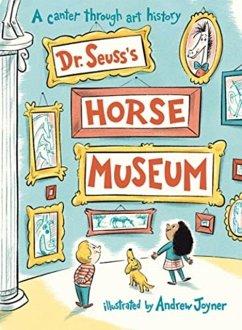 Dr. Seuss's Horse Museum - Seuss, Dr.