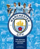 Manchester City: The Official Illustrated History: The Official Illustrated History