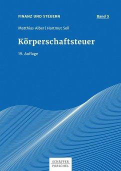 Körperschaftsteuer (eBook, PDF) - Alber, Matthias; Sell, Hartmut