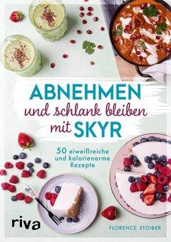 Abnehmen und schlank bleiben mit Skyr (eBook, ePUB) - Stoiber, Florence