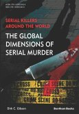 Serial Killers Around the World: The Global Dimensions of Serial Murder