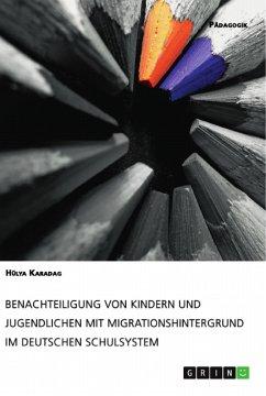 Benachteiligung von Kindern und Jugendlichen mit Migrationshintergrund im deutschen Schulsystem