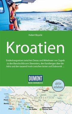 DuMont Reise-Handbuch Reiseführer Kroatien (eBook, ePUB) - Beyerle, Hubert