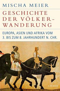 Geschichte der Völkerwanderung (eBook, ePUB) - Meier, Mischa