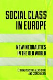 Social Class in Europe: New Inequalities in the Old World