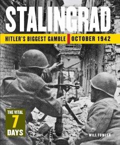 Stalingrad: Hitler's Biggest Gamble October 1942 - Fowler, Will
