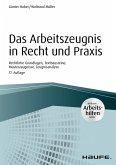 Das Arbeitszeugnis in Recht und Praxis - inkl. Arbeitshilfen online (eBook, PDF)