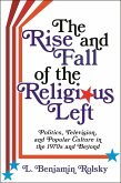 The Rise and Fall of the Religious Left (eBook, ePUB)