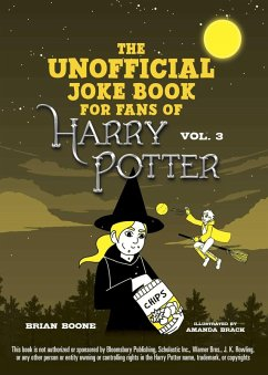 The Unofficial Harry Potter Joke Book: Howling Hilarity for Hufflepuff (eBook, ePUB) - Boone, Brian