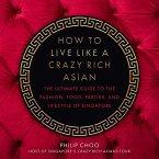 How to Live Like a Crazy Rich Asian (eBook, ePUB)