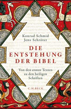 Die Entstehung der Bibel (eBook, ePUB) - Schröter, Jens; Schmid, Konrad