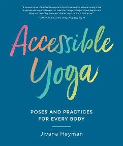 Accessible Yoga (eBook, ePUB) - Heyman, Jivana