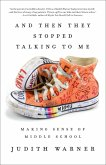 And Then They Stopped Talking to Me (eBook, ePUB)
