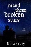 Mend These Broken Stars (eBook, ePUB)