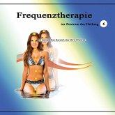 Frequenztherapie im Zentrum der Heilung 6 (MP3-Download)