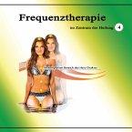 Frequenztherapie im Zentrum der Heilung 4 (MP3-Download)