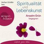Spiritualität und Lebenskunst - Anselm Grün begegnen (Gekürzte Lesung) (MP3-Download)