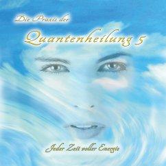Die Praxis der Quantenheilung 5 (MP3-Download) - Bartle, Jeffrey Jey