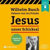 Jesus unser Schicksal (Ungekürzt) (MP3-Download)