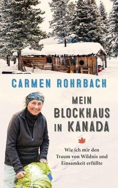 Mein Blockhaus in Kanada (eBook, ePUB) - Rohrbach, Carmen