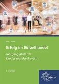 Jahrgangsstufe 11 - Lernfelder 8, 9, 10, 12 / Erfolg im Einzelhandel, Ausgabe Bayern