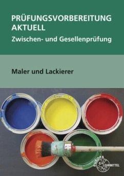Prüfungsvorbereitung aktuell Maler und Lackierer, m. CD-ROM - Lütten, Stephan; Sirtl, Helmut