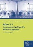 3. Ausbildungsjahr, Lernsituationen mit eingedruckten Lösungen / Büro 2.1 - Kaufmann/Kauffrau für Büromanagement