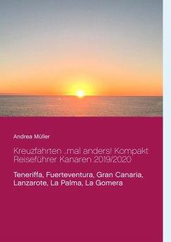 Kreuzfahrten ..mal anders! Kompakt Reiseführer Kanaren 2019/2020