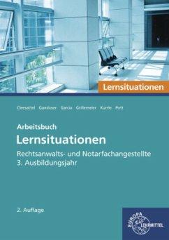 Rechtsanwalts- und Notarfachangestellte, Lernsituationen 3. Ausbildungsjahr - Cleesattel, Thomas;Gansloser, Joachim;Garcia, Ulrike