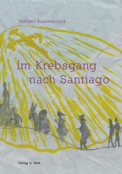 Im Krebsgang nach Santiago - Kaczmarczyk, Norbert