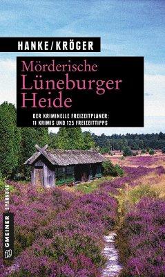 Mörderische Lüneburger Heide (Mängelexemplar) - Hanke, Kathrin; Kröger, Claudia