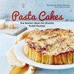Pasta Cakes - Die besten Ideen für pikante Nudel-Kuchen (Mängelexemplar)
