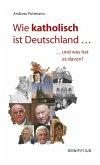Wie katholisch ist Deutschland ... (eBook, ePUB)