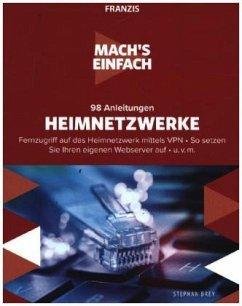 98 Anleitungen Heimnetzwerke - Brey, Stephan