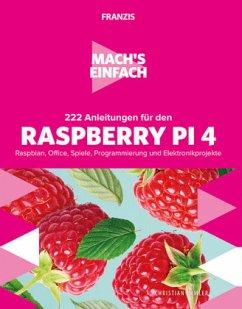 Mach's einfach: 222 Anleitungen für den Raspberry Pi 4 - Immler, Christian